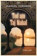 Manuel Vermeer: Tod am Taj Mahal ★★★★