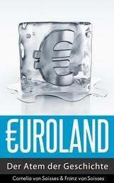 Euroland - Der Atem der Geschichte