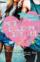 Cristina Chiperi: Mein Dilemma bist du! Aber ich denke nur an dich ★★★★