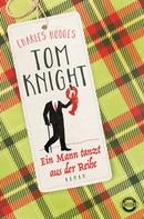 Charles Hodges: Tom Knight. Ein Mann tanzt aus der Reihe ★★★★
