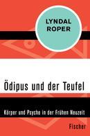 Lyndal Roper: Ödipus und der Teufel