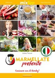 MIXtipp: Mermellate preferite (italiano) - Cucinare con Bimby TM5 und TM31