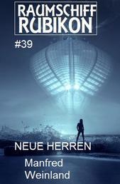 Raumschiff Rubikon 39 Neue Herren