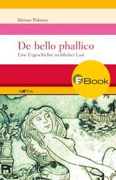 De bello phallico - Eine Urgeschichte weiblicher Lust