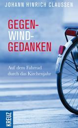 Gegenwindgedanken - Auf dem Fahrrad durch das Kirchenjahr
