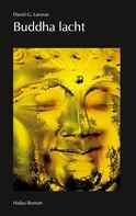 David G. Lanoue: Buddha lacht