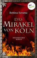 Bettina Szrama: Das Mirakel von Köln ★★★
