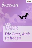 Ann Major: Die Lust, dich zu lieben ★★★