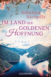 Im Land der goldenen Hoffnung - Roman