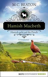 Hamish Macbeth geht auf die Pirsch - Kriminalroman