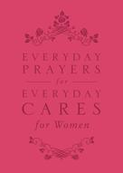 : Everyday Prayers for Everyday Cares for Women