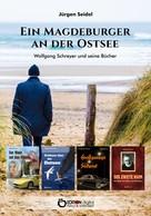 Jürgen Seidel: Ein Magdeburger an der Ostsee