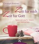 Christoph Kreitmeir: Zeit für mich - Zeit für Gott ★★★★★