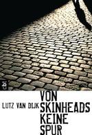 Lutz van Dijk: Von Skinheads keine Spur ★★★★★