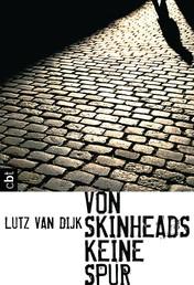 Von Skinheads keine Spur