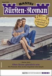 Fürsten-Roman 2561 - Adelsroman - Ohne Krone glücklich sein