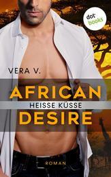 African Desire - Heiße Küsse - Roman