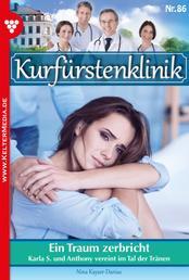 Kurfürstenklinik 86 – Arztroman - Ein Traum zerbricht