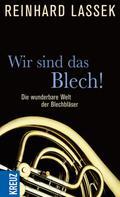 Reinhard Lassek: Wir sind das Blech! ★★★★★