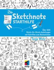 Die Sketchnote Starthilfe - Über 200 Strich-für-Strich-Anleitungen und Schriften zum Nachzeichnen