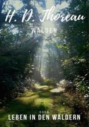 Walden - oder Leben in den Wäldern. Klassiker der Weltliteratur