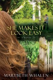 She Makes It Look Easy - A Novel