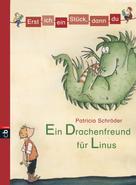 Patricia Schröder: Erst ich ein Stück, dann du - Ein Drachenfreund für Linus ★★★★★