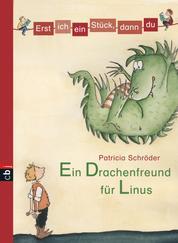 Erst ich ein Stück, dann du - Ein Drachenfreund für Linus - Für das gemeinsame Lesenlernen ab der 1. Klasse