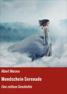 Albert Morava: Mondschein-Serenade