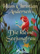 Hans Christian Andersen: Die kleine Seejungfrau