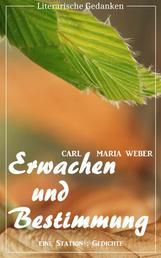 Erwachen und Bestimmung (Carl Maria Weber) (Literarische Gedanken Edition)