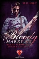 M. D. Hirt: Bloody Marry Me 2: Rache schmeckt süßer als Blut ★★★★★