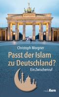 Dr. Christoph Morgner: Passt der Islam zu Deutschland? ★★★