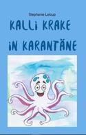 Stephanie Leloup: Kalli Krake in Karantäne