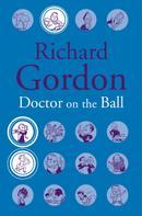 Richard Gordon: Doctor On The Ball