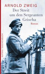 Der Streit um den Sergeanten Grischa - Roman