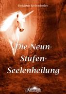 Heidrun Siebenhofer: Die Neun-Stufen-Seelenheilung