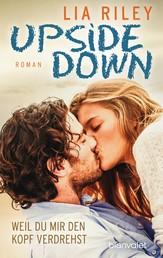 Upside Down - Weil du mir den Kopf verdrehst - Roman