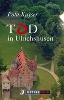 Pola Kayser: Tod in Ulrichshusen ★★★★