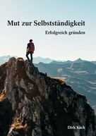 Dirk Kück: Mut zur Selbstständigkeit
