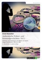 Ernst Hunsicker: Authentische Polizei- und Kriminalgeschichten. Teil 1