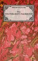 Melchior Joller: Das Poltergeist-Tagebuch des Melchior Joller - Protokoll der Poltergeistphänomene im Spukhaus zu Stans