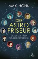 Max Höhn: Der Astrofriseur ★★★