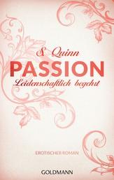 Passion. Leidenschaftlich begehrt - Passion 1 - Erotischer Roman