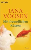 Jana Voosen: Mit freundlichen Küssen ★★★★