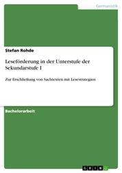 Leseförderung in der Unterstufe der Sekundarstufe I - Zur Erschließung von Sachtexten mit Lesestrategien