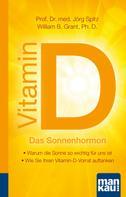 Jörg Spitz: Vitamin D - Das Sonnenhormon. Kompakt-Ratgeber