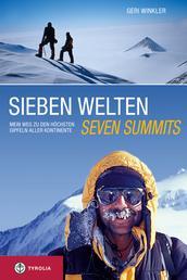 Sieben Welten - Seven Summits - Mein Weg zu den höchsten Gipfeln aller Kontinente