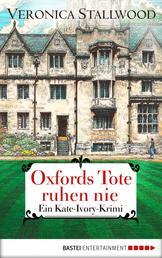 Oxfords Tote ruhen nie - Ein Kate-Ivory-Krimi.