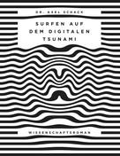 Axel Schack: Surfen auf dem digitalen Tsunami